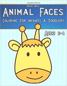 Animal Faces Coloring - For Infants & Toddlers Ages 2-4: Super Easy Level For Young Children,