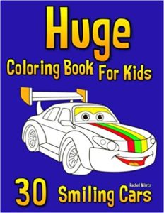 Huge Coloring Book For Kids - 30 Smiling Cars: Trucks, Jeeps, Police Cars, Caravan, Fire Engines, School Bus, Limo, Tractor, Sports & Race Cars.