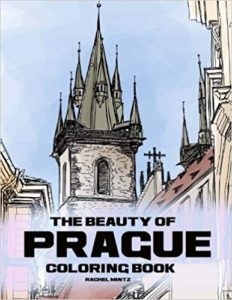 The Beauty of Prague - Coloring Book: Famous Urban Architecture, Landmarks & Monuments