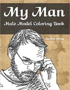 My Man - Male Model Coloring Book: Hand Drawn Sketches of Men Portraits & Figures in Casual Daily Scenes