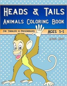 Heads & Tails - Animals Coloring Book For Toddlers & Preschoolers - Ages 3-5