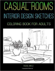 Casual Rooms - Interior Design Sketches - Coloring Book For Adults: Home Architecture Drawings of Apartments Living Room Spaces