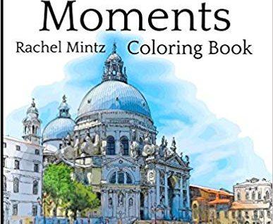 Venice Moments - Coloring Book: Romantic Canals, Renaissance Architecture, Gondolas & Famous Landmarks