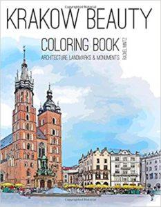 Krakow Beauty - Coloring Book: Architecture, Landmarks & Monuments