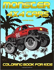Monster 4X4 Cars - Coloring Book For Kids: Collection of Monster Trucks, Crushing Pick Ups