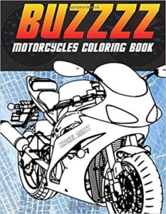 Buzzzz - Motorcycles Coloring Book: Heavy Racing Motorbikes, Classic Retro & Sports Motorcycles to Color